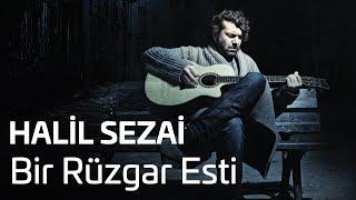 Halil Sezai - Bir Rüzgar Esti (Official Audio)
