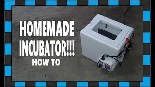 How To Make An Egg Incubator!!!
