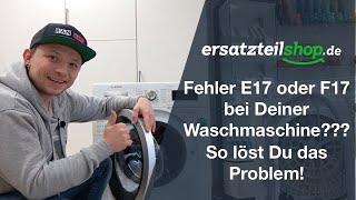 Bosch Siemens Waschmaschine Fehler F17 E17 - Fehleranalyse