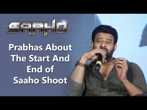 Prabhas About The Start And End of Saaho Shoot