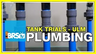 Ultra Low Maintenance Plumbing | BRStv Tank Trials EP5