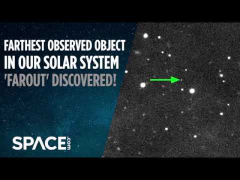 'Farout' Discovered! Farthest Observed Object In Our Solar System