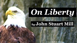 ON LIBERTY by John Stuart Mill - FULL Audio Book