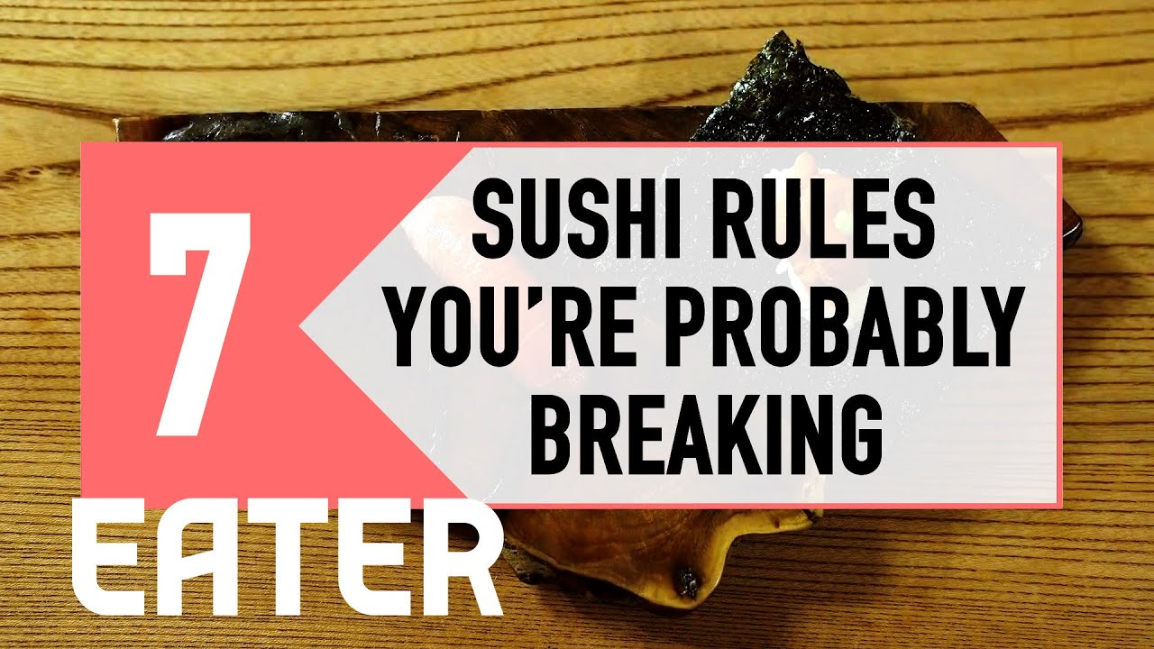 7 Sushi Rules You're Probably Breaking - Eater Rules thumbnail