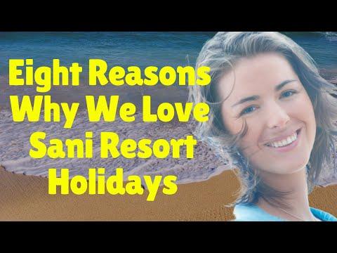 Eight Reasons We Love Sani Resort Holidays