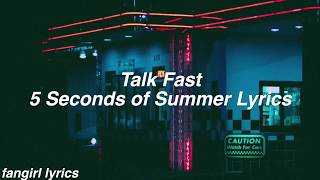 Talk Fast || 5 Seconds of Summer Lyrics