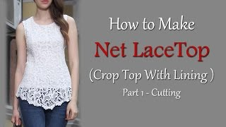 How To Make Net Lace Top | Crop Top Cutting | Cutting Of Net Lace Top With Lining