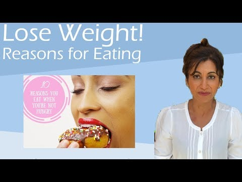 How to lose weight - The Reasons for Eating