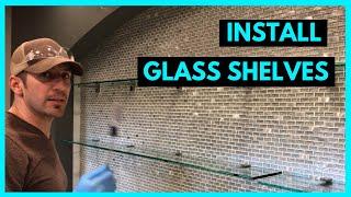 How to install Glass Shelves