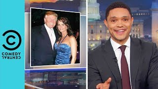The Many Affairs Of Donald Trump | The Daily Show With Trevor Noah
