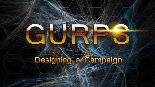 GURPS Designing a Campaign