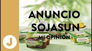 Anuncio SOJASUN -  Mi opinión.