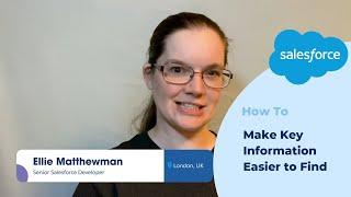 Salesforce Platform Quick Tip: How to Make Key Information Easier to Find