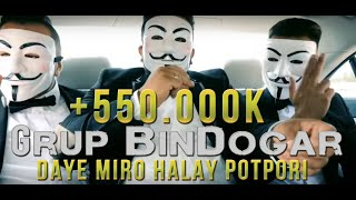 Grup BinDogar - #DayeMiro - #Official Halay Clip Video 2017 ( Prod. By Ersan  )