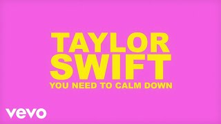 Taylor Swift   You Need To Calm Down (Lyric Video)