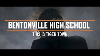 Bentonville High School: This Is Tiger Town