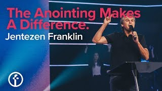 The Anointing Makes A Difference | Pastor Jentezen Franklin