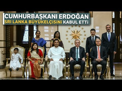 Cumhurbaşkanı Erdoğan, Sri Lanka Büyükelçisini Kabul Etti