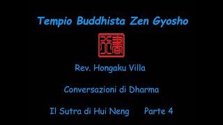 Rev. Hongaku Villa. Conversazioni di Dharma Il Sutra di Hui Neng Parte quarta