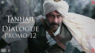 Tanhaji: The Unsung Warrior - Dialogue Promo 12   Ajay D