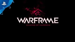 Warframe - Chains of Harrow - Teaser Trailer | PS4