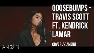 Goosebumps   Travis Scott Ft. Kendrick Lamar ( Cover )  Andini