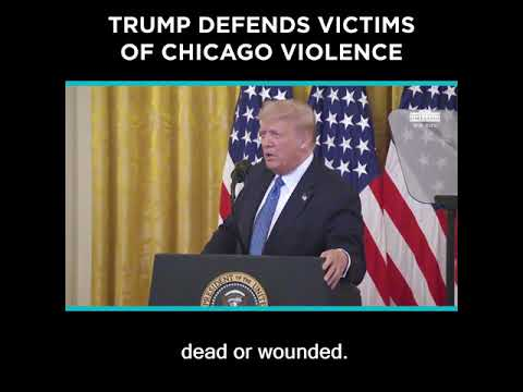 Trump Defends Victims of Chicago Violence
