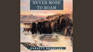 Garrett Bradford Never More To Roam