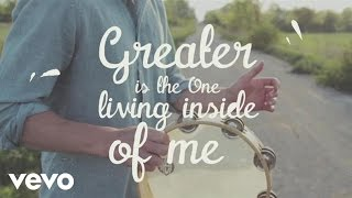 Greater 'IS' the One who lives inside me