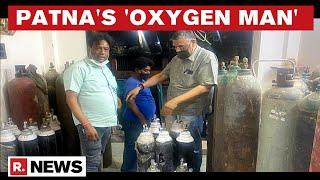 गंभीर COVID-19 रोगियों के लिए बिहार का 'ऑक्सीजन मैन' उम्मीद की किरण