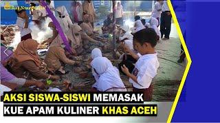 VIDEO - Aksi Siswa-Siswi Memasak Kue Apam Kuliner Khas Aceh