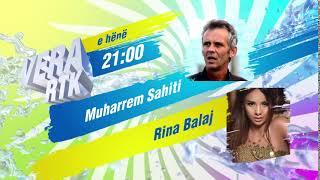 Vera RTK - Promo - E hëne - Muharrem Sahiti & Rina Balaj 12.08.2019