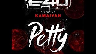 """E-40 """"Petty"""" Feat. Kamaiyah"""