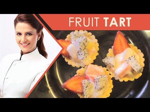 Fruit Tart | Fruit Tart Desert | Exotic Fruit Tart – Recipe by Shipra Khanna