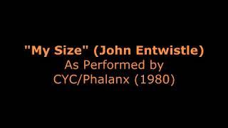 My Size (John Entwistle), recorded by CYC-Phalanx (1980)