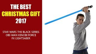 THE BEST CHRISTMAS GIFT 2017 - Star Wars The Black Series Obi-Wan Kenobi Force FX Lightsaber