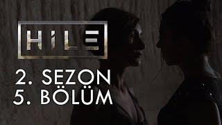 HİLE - 2.SEZON - 5. BÖLÜM - SÖZ VER