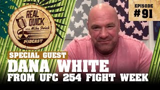 #91 Dana White | Real Quick With Mike Swick Podcast