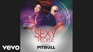 Arianna - Sexy People (The Fiat Song) (Audio) ft. Pitbull