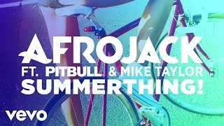 Afrojack - SummerThing! (audio only) ft. Pitbull & Mike Taylor