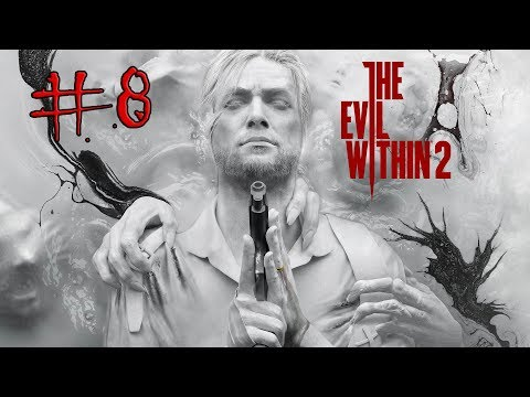 THE EVIL WITHIN 2 Gameplay Part 8 (Xbox One) FATHER THEODORE