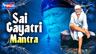Sai Gayatri Mantra 108 Times with Lyrics | Shirdi Sai Baba Gayatri Mantra | By Shailendra Bhartti
