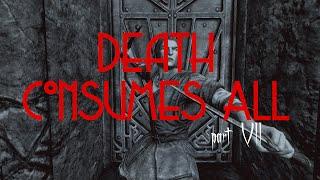 Death Consumes All - Part 7 - Hasta La Vista Baby