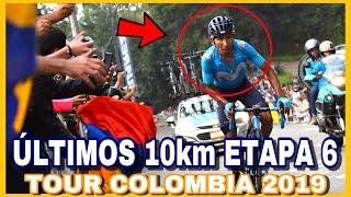 The Final 10 km STAGE 6 TOUR COLOMBIA 2019 🇨🇴 Ascent to Alto de las Palmas
