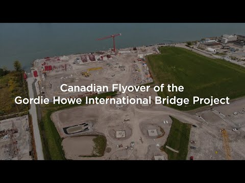 Canadian Flyover of the Gordie Howe International Bridge Project<br />– November 2020