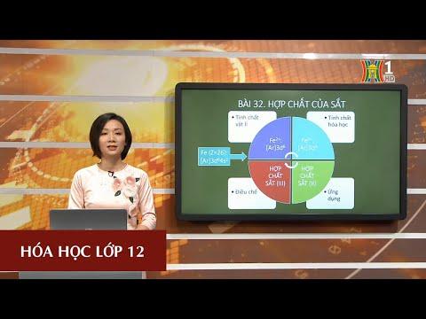 MÔN HÓA HỌC - LỚP 12 | BÀI 32: HỢP CHẤT CỦA SẮT | 14H30 NGÀY 31.03.2020 | HANOITV