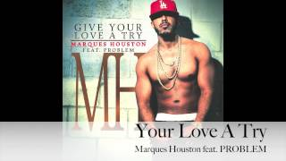 """Marques Houston - NEW SINGLE - """"Your Love A Try"""" featuring PROBLEM"""