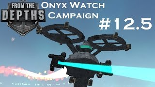 From The Depths  Part 125  Particle Cannon  Onyx Watch Campaign  Gameplay