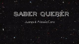 Juanes & Alessia Cara   Saber Querer |Letras|