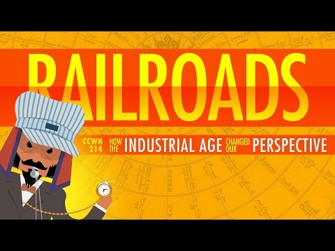 The Railroad Journey and the Industrial Revolution: Crash Course World History 214